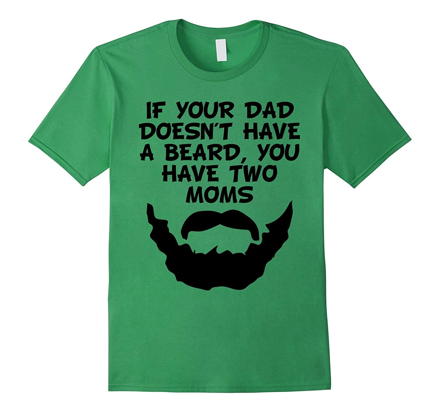 if your dad doesnt have a beard 1